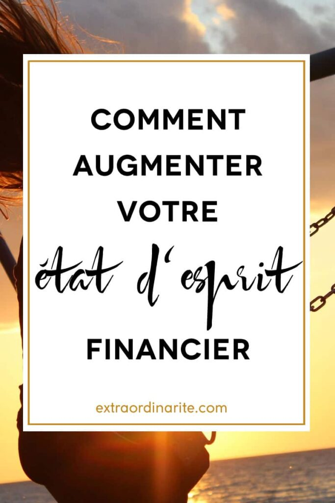 Comment augmenter votre état d'esprit financier, motivation, succès, mindset, affirmations positives